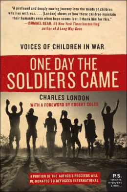 One Day the Soldiers Came: Voices of Children in War (P.S. Series)
