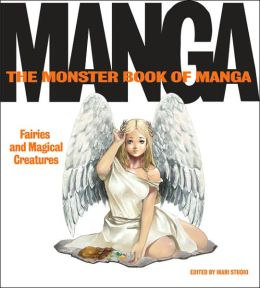 Monster Book of Manga 3: Fairies and Magical Creatures