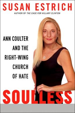 Soulless: Ann Coulter and the Right-Wing Church of Hate