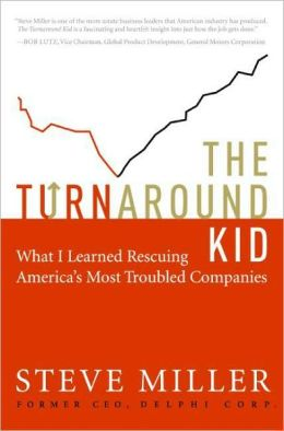 Turnaround Kid: What I Learned Rescuing America's Most Troubled Companies