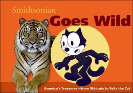 Smithsonian Goes Wild (Spotlight Smithsonian)