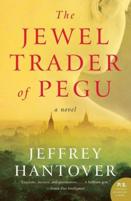 The Jewel Trader of Pegu: A Novel