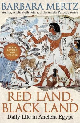 Red Land, Black Land: Daily Life in Ancient Egypt, Second Edition