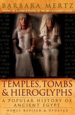 Temples, Tombs and Hieroglyphs: A Popular History of Ancient Egypt, Second Edition