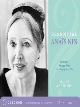 Essential Anaïs Nin: Excerpts from The Diary of Anaïs Nin