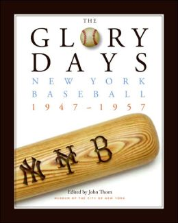 The Glory Days: New York Baseball 1947-1957