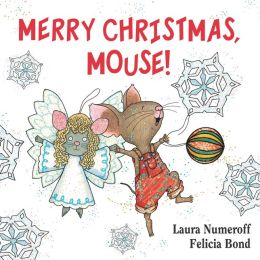 Merry Christmas, Mouse! (If You Give... Series)