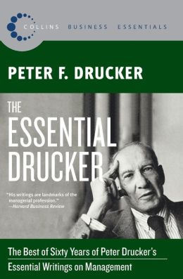 Essential Drucker: The Best of Sixty Years of Peter Drucker's Essential Writings on Management (Collins Business Essentials Series)