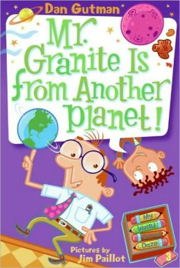 Mr. Granite Is from Another Planet! (My Weird School Daze Series #3)