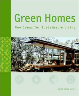 Green Homes: New Ideas for Sustainable Living Sergi Costa Duran