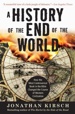 A History of the End of the World: How the Most Controversial Book in the Bible Changed the Course of Western Civilization