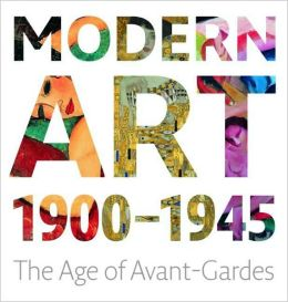Modern Art 1900-1945: The Age of Avant-Gardes