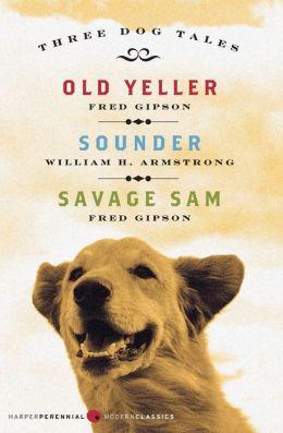 Three Dog Tales: Old Yeller, Sounder, Savage Sam