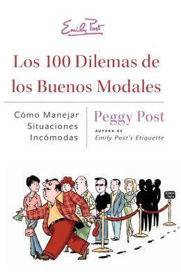 Los 100 Dilemas De Los Buenos Modales:Como Manejar Situaciones Incomodas