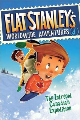 The Intrepid Canadian Expedition (Flat Stanley's Worldwide Adventures Series #4)