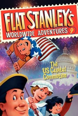 The US Capital Commotion (Flat Stanley's Worldwide Adventures #9)