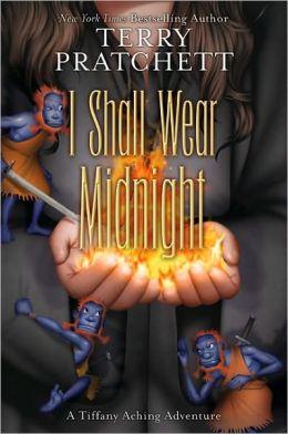 I Shall Wear Midnight: The Fourth Tiffany Aching Adventure (Discworld Series #38)