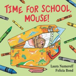 Time for School, Mouse! (If You Give... Series)