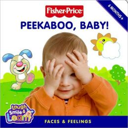 Fisher-Price: Peekaboo, Baby!:Faces & Feelings