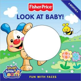 Look at Baby!: Fun with Faces (Fisher-Price Series)
