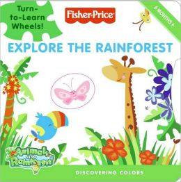 Explore the Rainforest: Discovering Colors (Fisher-Price Series)