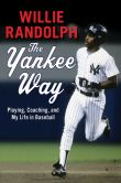 Book Cover Image. Title: The Yankee Way:  Playing, Coaching, and My Life in Baseball, Author: Willie Randolph