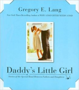 Daddy's Little Girl: Stories of the Special Bond Between Fathers and Daughters