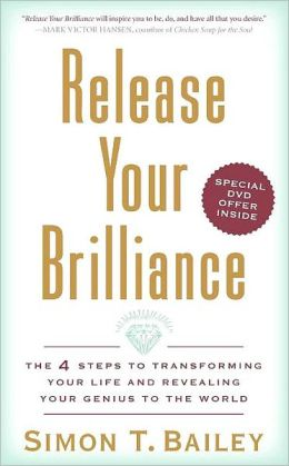 Release Your Brilliance: The 4 Steps to Transforming Your Life and Revealing Your Genius to the World