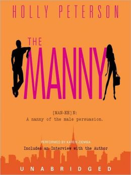 The Manny: (MAN-EE) N: A nanny of the male persuasion.