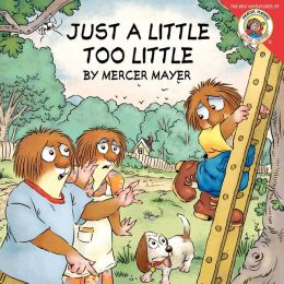 Little Critter: Just a Little Too Little