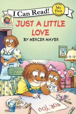 Just a Little Love (Little Critter Series)