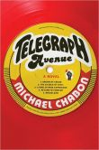 Book Cover Image. Title: Telegraph Avenue, Author: Michael Chabon