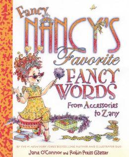 Fancy Nancy's Favorite Fancy Words: From Accessories to Zany (Fancy Nancy Series)