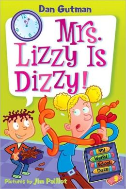 Mrs. Lizzy Is Dizzy! (My Weird School Daze Series #9)