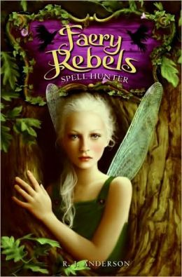 Spell Hunter (Faery Rebels Series)