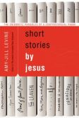 Book Cover Image. Title: Short Stories by Jesus:  The Enigmatic Parables of a Controversial Rabbi, Author: Amy-Jill Levine
