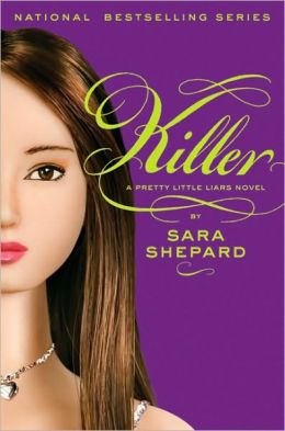 Killer (Pretty Little Liars Series #6)