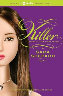 Killer (Pretty Little Liars Series #6)