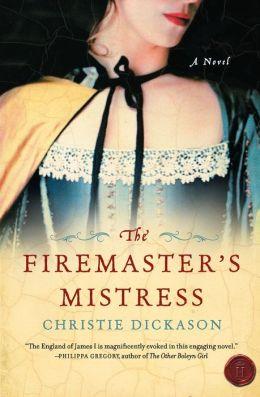 The Firemaster's Mistress: A Novel