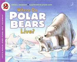 Where Does a Polar Bear Live? (Let's-Read-and-Find-Out Science 2 Series)