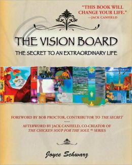 The Vision Board: The Secret to an Extraordinary Life