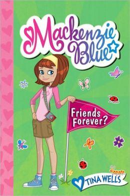 Friends Forever? (Mackenzie Blue Series #3)