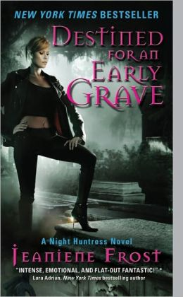 Destined for an Early Grave (Night Huntress Series #4)