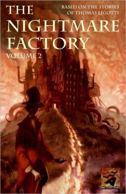 Nightmare Factory, Volume 2: Based on the Stories of Thomas Ligotti