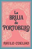 Book Cover Image. Title: La bruja de Portobello (The Witch of Portobello), Author: Paulo Coelho