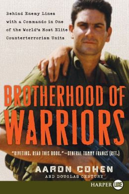 Brotherhood of Warriors LP: Behind Enemy Lines with a Commando in One of the World's Most Elite Counterterrorism Units