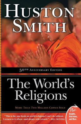 The World's Religions: Completely Revised and Updated Edition of The Religions of Man