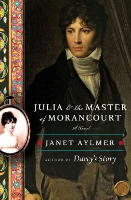 Julia and the Master of Morancourt: A Novel