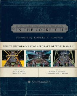 In the Cockpit II: Inside History-Making Aircraft of World War II