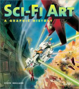 Sci-Fi Art: A Graphic History